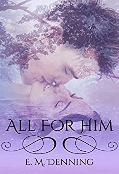 All For Him by [Denning, E.M.]