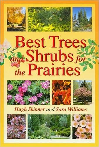 Best Trees and Shrubs For The Prairies (Prairie Gardener)