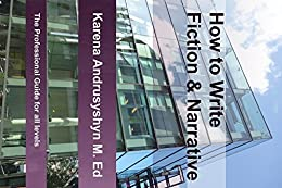 How to Write Fiction and Narrative (Writing Courses from Story Software) by [Andrusyshyn, Karena]
