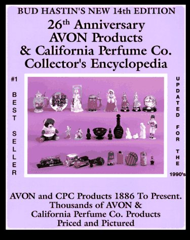 Bud Hastin's Avon & C.P.C. Collector's Encyclopedia: The Official Guide for Avon Bottle Collectors (BUD HASTIN'S AVON AND COLLECTOR'S ()