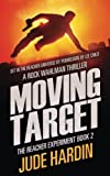 Moving Target: The Jack Reacher Experiment Book 2 (Volume 2)