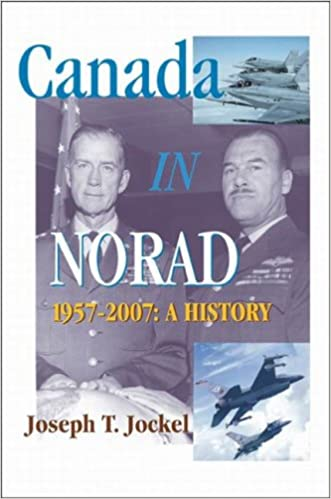 Canada in NORAD, 1957-2007: A History (Queen's Policy Studies Series)