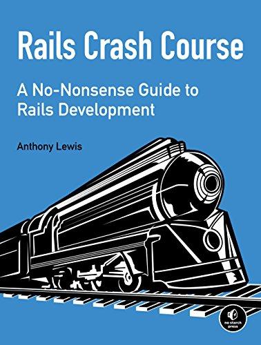 Rails Crash Course: A No-Nonsense Guide to Rails -