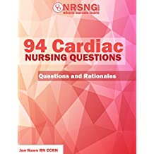 94 Cardiac Nursing Questions (Practice Questions and Rationales)