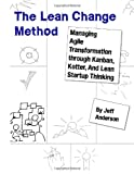 The Lean Change Method, Jeff Anderson, 1492899607