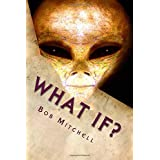 What If?: Close Encounters of the Unusual Kind