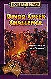 Dingo Creek Challenge, Robert Elmer, 155661926X