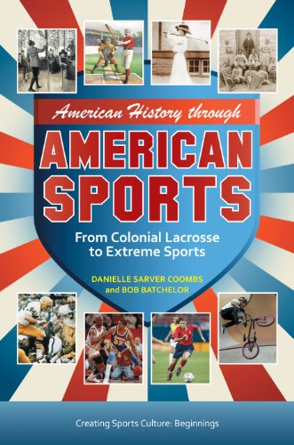 American History through American Sports: From Colonial Lacrosse to Extreme Sports Pdf