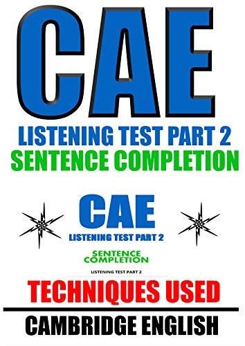 CAMBRIDGE ENGLISH - CAE LISTENING TEST - PART 2 (SENTENCE COMPLETION