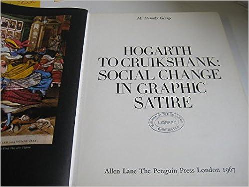 Hogarth To Cruikshank Social Change In Graphic Satire Amazon Co
