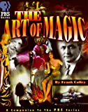 The Art of Magic: The Companion to the PBS Special