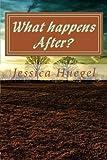 What Happens After?, Jessica Huegel, 1470120712