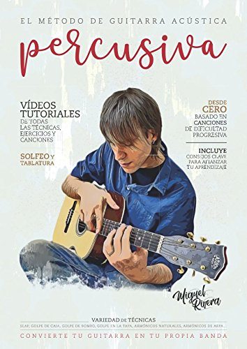 El Metodo de Guitarra Acustica Percusiva: Volumen I (Spanish Edition) [Miguel Rivera] (Tapa Blanda)