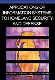 Applications of Information Systems to Homeland Security and Defense, Hussein A. Abbass and Daryl Essam, 1591406412