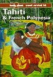 Lonely Planet Tahiti and French Polynesia, Tony Wheeler and Rob Kay, 0864422873