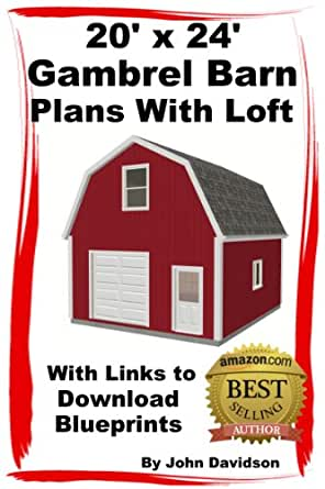 20 x 24 gambrel barn plans with loft for Gambrel shed plans with loft