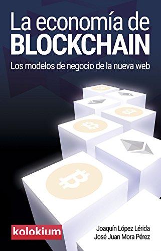 La economía de blockchain de Joaquín López Lérida, José Juan Mora Pérez