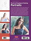 The Art of Drawing & Painting Portraits: Create