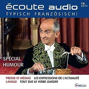 Écoute audio - Spécial Humour. 10/2015: Französisch lernen Audio - Französischer Humor Hörbuch
