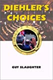 Diehler's Choice, Guy Slaughter, 1588518019