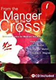 img - for From the Manger to the Cross: Seasonal Solos for Medium Voice (Book & CD) book / textbook / text book