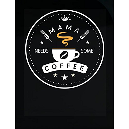 Mama Needs Some Coffee Happy Mothers Day - (Happy Mothers Day Stickers)