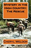 img - for Mystery in the High Country: The Rescue (Volume 2) book / textbook / text book