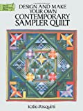 Design and Make Your Own Contemporary Sampler Quilt, Katie Pasquini Masopust, 0486281973