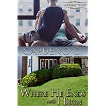 Where He Ends & I Begin: A Friends to Lovers Contemporary Gay Romance (Home Book 6)