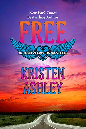 Free (Chaos Series Book 6) by [Ashley, Kristen]