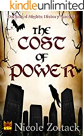 The Cost of Power (Darkened Nights: History Book 3)
