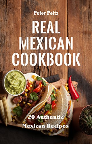 Peitz the best amazon price in savemoney real mexican cookbook 20 authentic mexican recipes fandeluxe Choice Image