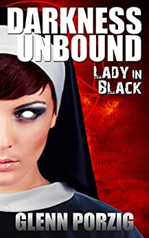 Darkness Unbound: Lady in Black by [Porzig, Glenn]