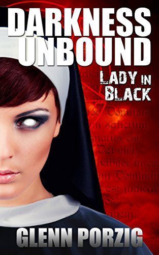 Darkness Unbound: Lady in Black by [Porzig, Glenn]