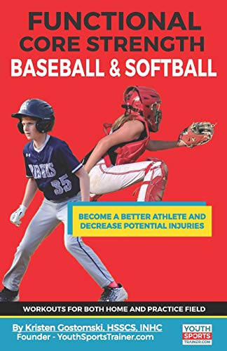 Pdf Outdoors Functional Core Strength Baseball & Softball: Become a Better Athlete and Decrease Potential Injuries