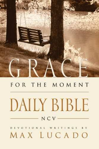 Ncv grace for the moment daily bible ebook spend 365 days reading ncv grace for the moment daily bible ebook spend 365 days reading the bible with max lucado kindle edition by max lucado fandeluxe Images
