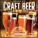 A Year of Craft Beer: A Beer Connoisseur s Guide to Craft Brews from Coast to Coast 2018 Wall Calendar (CA0180)