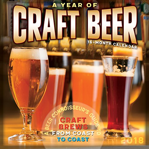 A Year of Craft Beer: A Beer Connoisseur's Guide to Craft Brews from Coast to Coast 2018 Wall Calendar (CA0180) by Nicholas Soloway