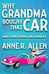 Why Grandma Bought That Car...and other stories and poems