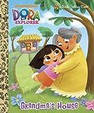 Grandma's House (Dora the Explorer), Golden Books Staff, 0307981053