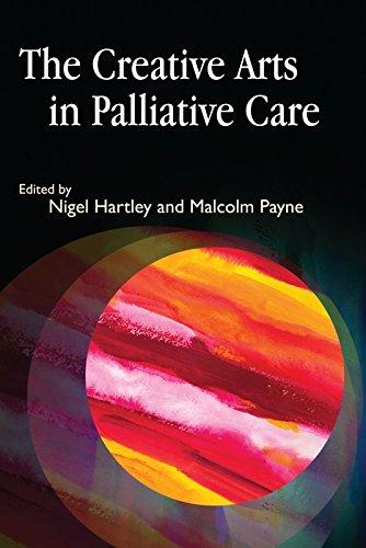 The Creative Arts In Palliative Care  English Edition