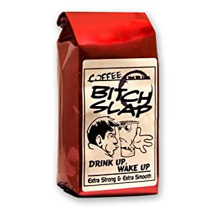 Coffee-Bitch-Slap-Extra Strong & Extra Smooth High Caffeine Coffee 12 oz., Ground - Drip Grind