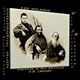 Autobiographical Trilogy: Childhood -Boyhood-Youth / Tolstoy and his message by E. H. Crosby: (With an illustrated biography)