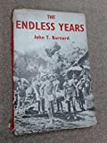 Front cover for the book The endless years : a personal record of the experiences of a British Officer as a prisoner of war in Japanese hands from the fall of Singapore to his liberation, written during his captivity by John Tolson Barnard