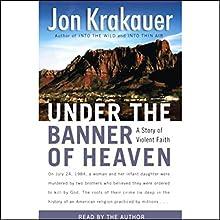 Under the Banner of Heaven Audiobook by Jon Krakauer Narrated by Jon Krakauer