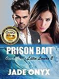 Prison Bait (OceanCrest Latin Lovers Book 2)
