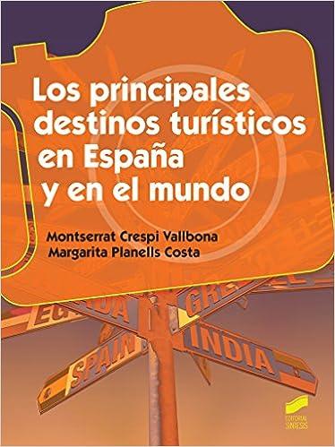 Los principales destinos turísticos en España y en el mundo: 49 Hostelería y Turismo: Amazon.es: Crespi Asensio, Montserrat, Planells Costa, Margarita: Libros