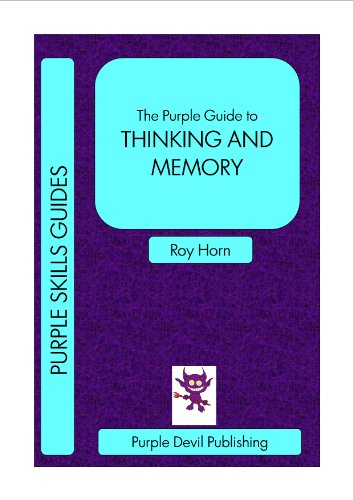 Download The Purple Guide to THINKING AND MEMORY (Purple Skills Guides Book 6) Pdf