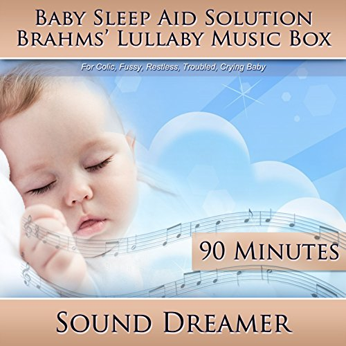 (Brahms' Lullaby Music Box (Baby Sleep Aid Solution) [For Colic, Fussy, Restless, Troubled, Crying Baby] [90 Minutes] )
