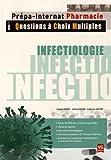 Infectiologie : Tome 1, Questions à choix multiples - Plus de 400 QCM corrigés